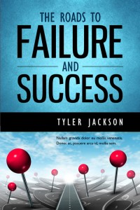 The Road to Failure and Success